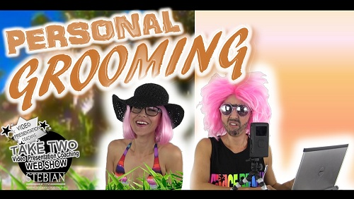 Personal Grooming for Your Video Presentations with Bianca Te Rito