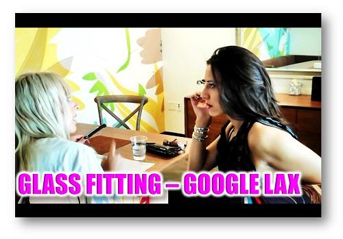 GOOGLE GLASS FITTING WITH BIANCA TE RITO