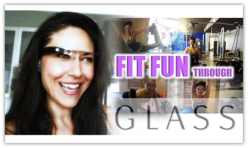 Filming Fitness Fun with Google Glass. Recommendations and Tips with Bianca Te Rito