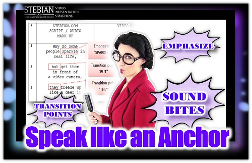 Speak Like an Anchor on Video. 6 Tips You Need to Know STEBIAN.COM video presentation coaching